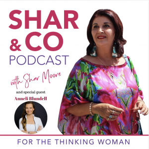 Shar & Do Podcast  with Shar Moore Anneli Blundell as special guest.png