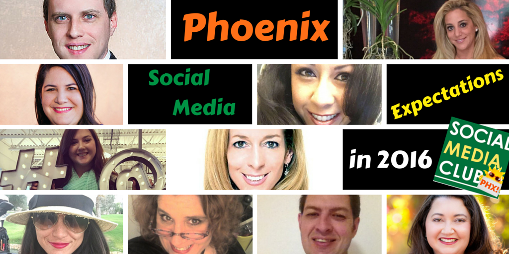 social media club phoenix 2016 expectations