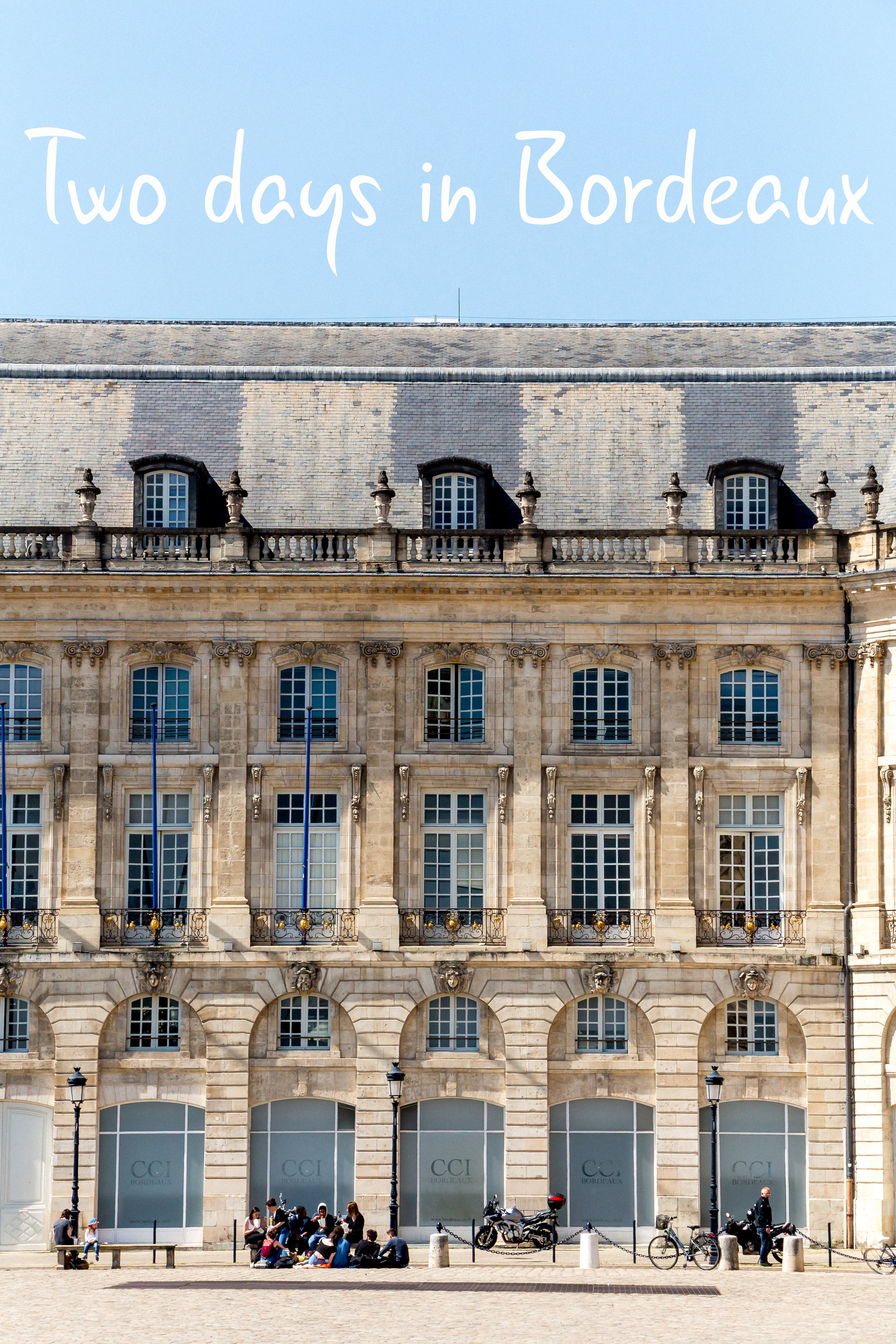 Two days in Bordeaux, France