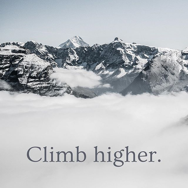 Climb higher. #motivationmonday