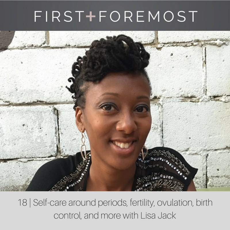 Lisa Jack, Fertility Friday, First + Foremost