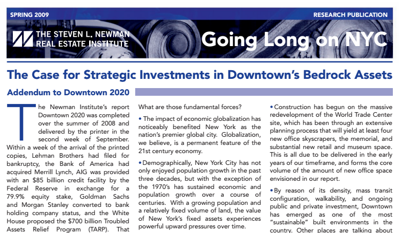 """""""THE CASE FOR STRATEGIC INVESTMENTS IN DOWNTOWN'S BEDROCK ASSESTS: ADDENDUM TO DOWNTOWN 2020"""" Steven L. Newman Real Estate Institute (2009)."""