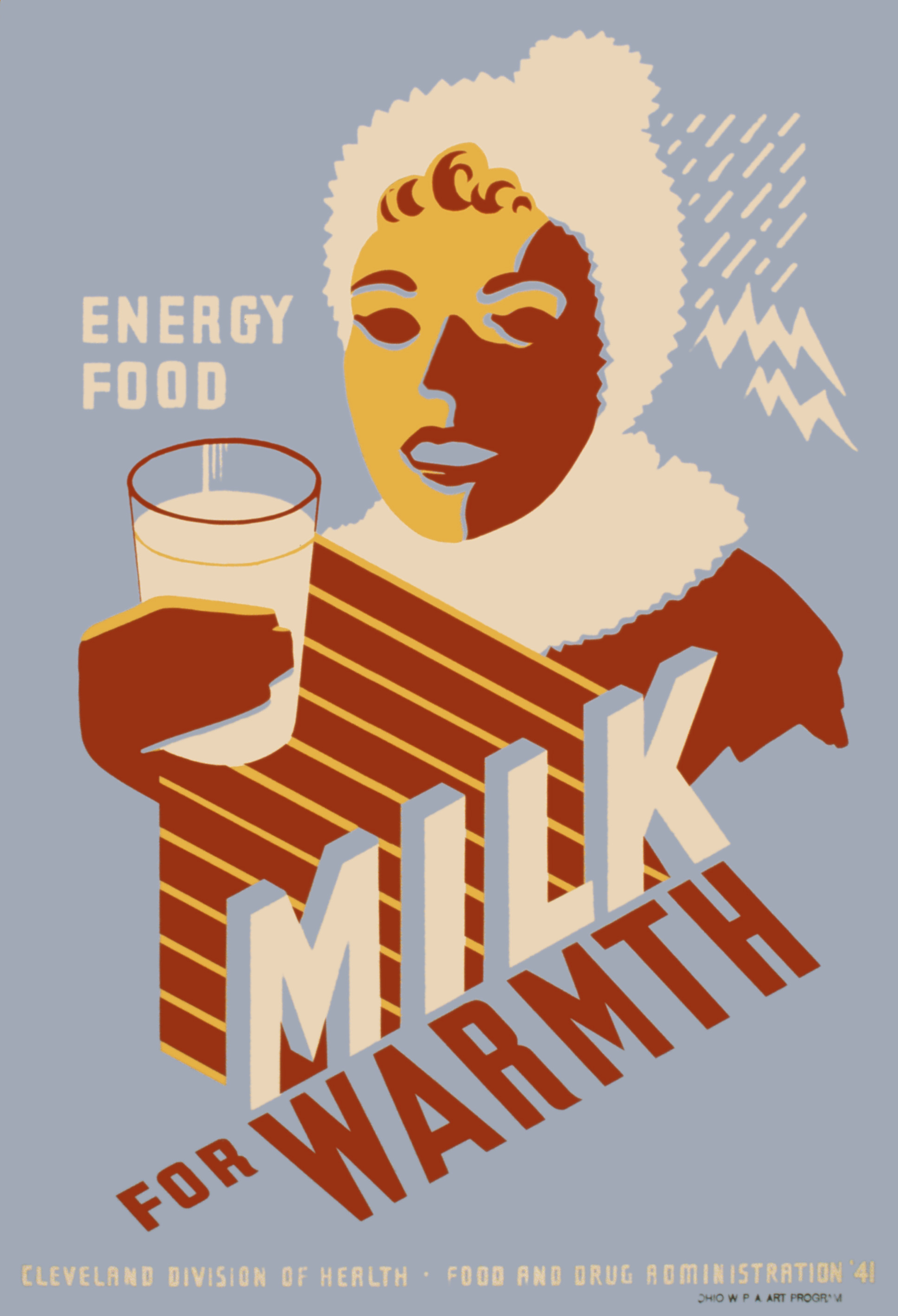 Milk for Warmth: Energy Food. Artist unknown, Cleveland OH. 1940. Silkscreen on board.