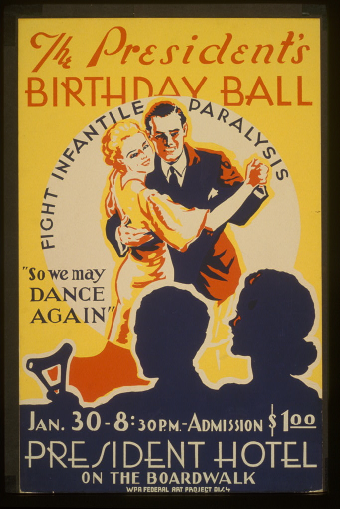 "A poster advertising the President's birthday ball, ""So we may dance again."" Fight infantile paralysis. Courtesy, LOC"
