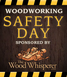 MAY 1st is Woodworking Safety Day!
