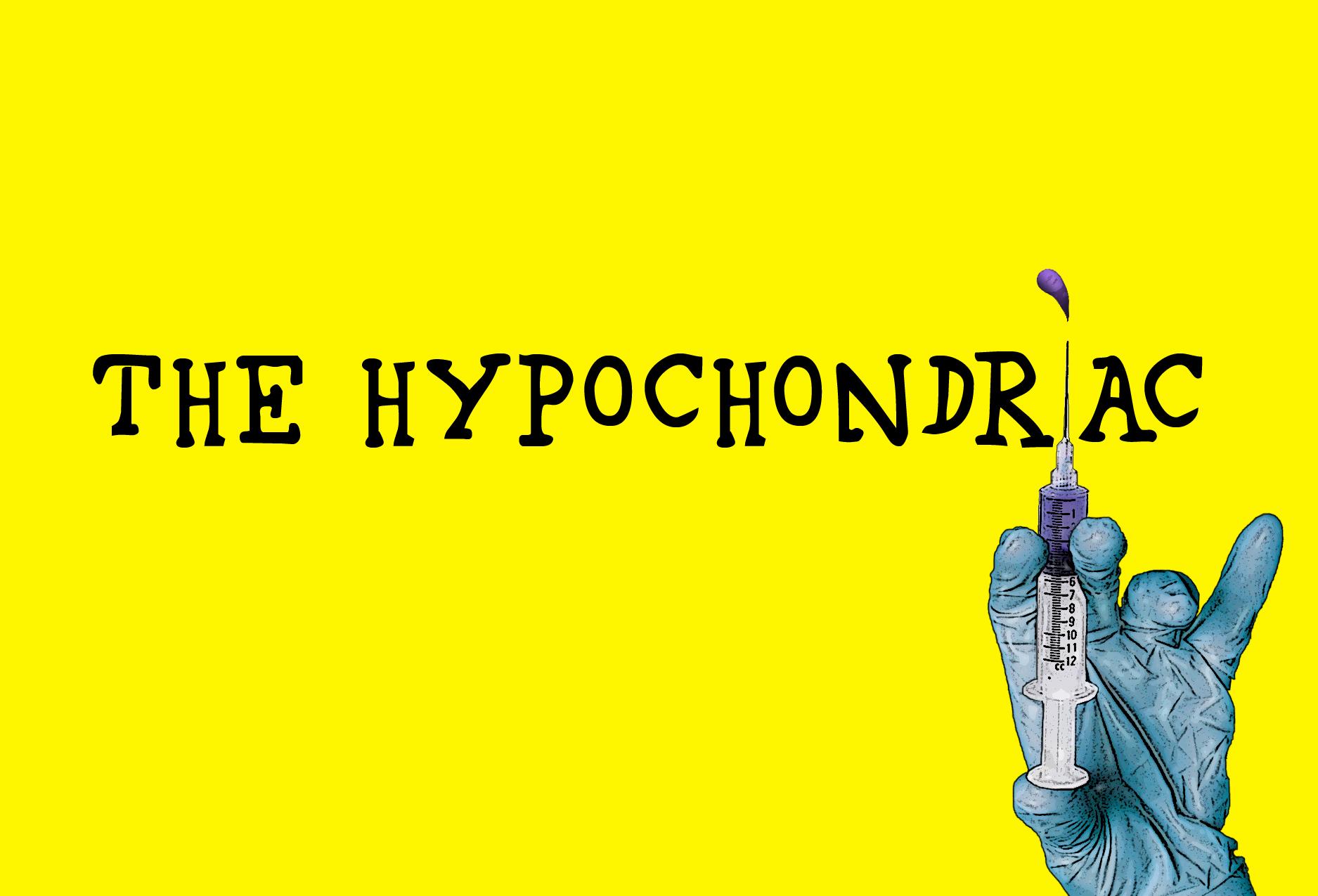 Copy of The Hypochondriac