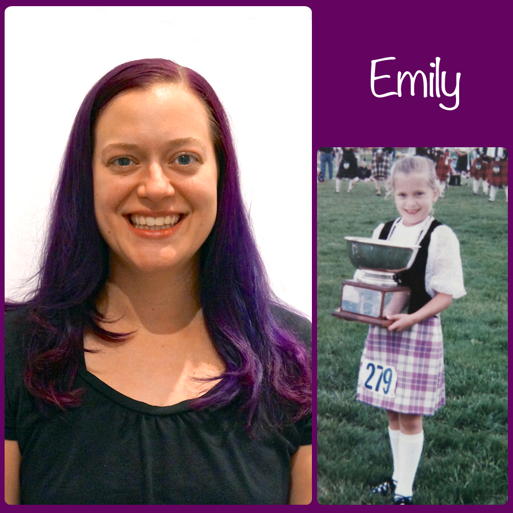 Emily   SoS Title: Asst. Choreographer/Social Media Director/Dancer  Started Dancing: Age 4  Favorite Dance Memory: Going to Scotland to compete (twice!) and tour the sights with all my dance friends.  Fun Fact: My favorite food is ice cream even though I'm lactose intolerant.