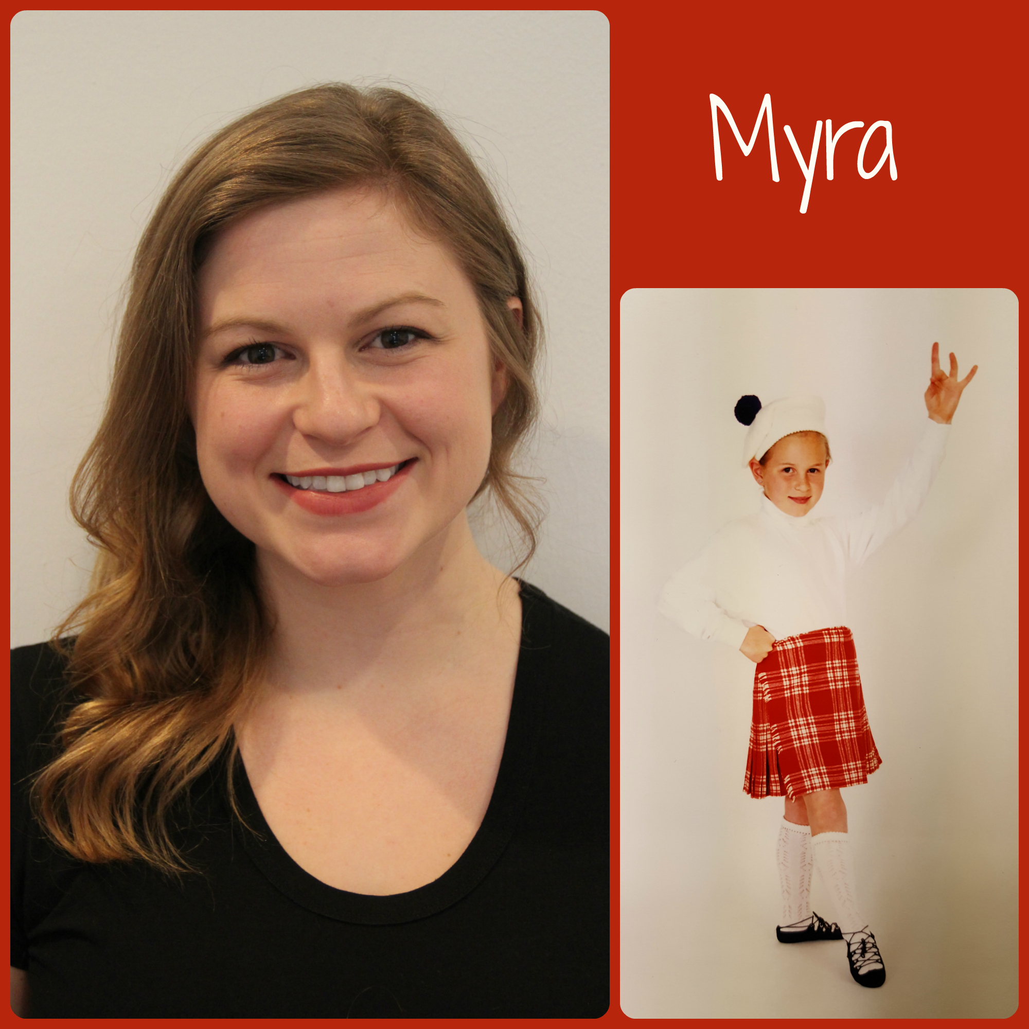 Myra   SoS Title: Choreographer/ Rehearsal Coordinator  Age Started Dancing: Age 3  Favorite Dance Memory: It is a tie between the Tartan Day Parades where SOS performs on 6th Ave with schools from all over, and travelling with a previous dance team to perform in tattoos with other dance schools from around the world.  Fun Fact: any time I need a fun fact I use the fact that I am a highland dancer and perform in the full kilt outfit.