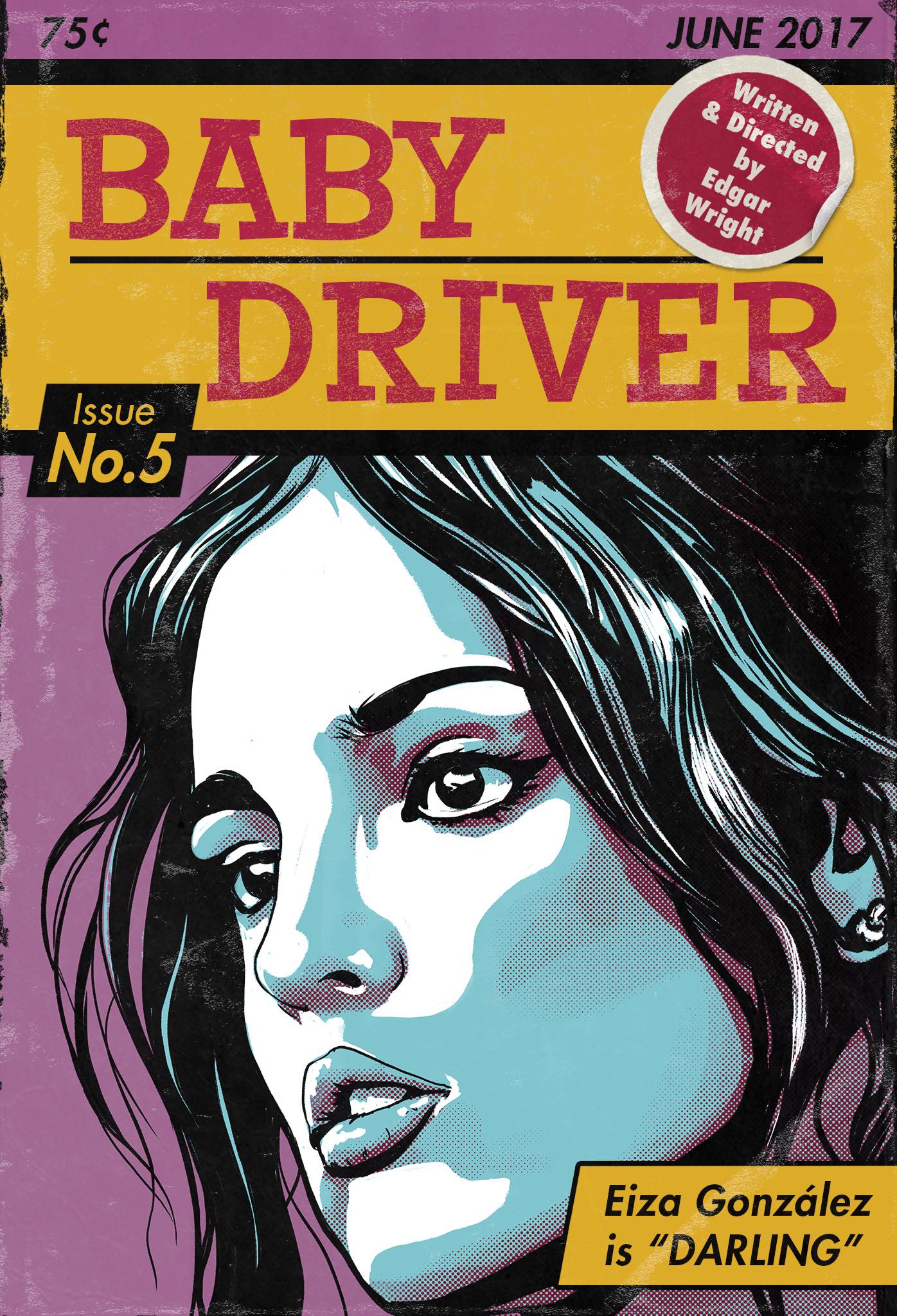 Baby Driver Poster No. 5 - Elia Gonzales