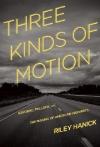 Hadick, Three Kinds of Motion