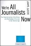 Gant, We're All Journalists Now.jpg