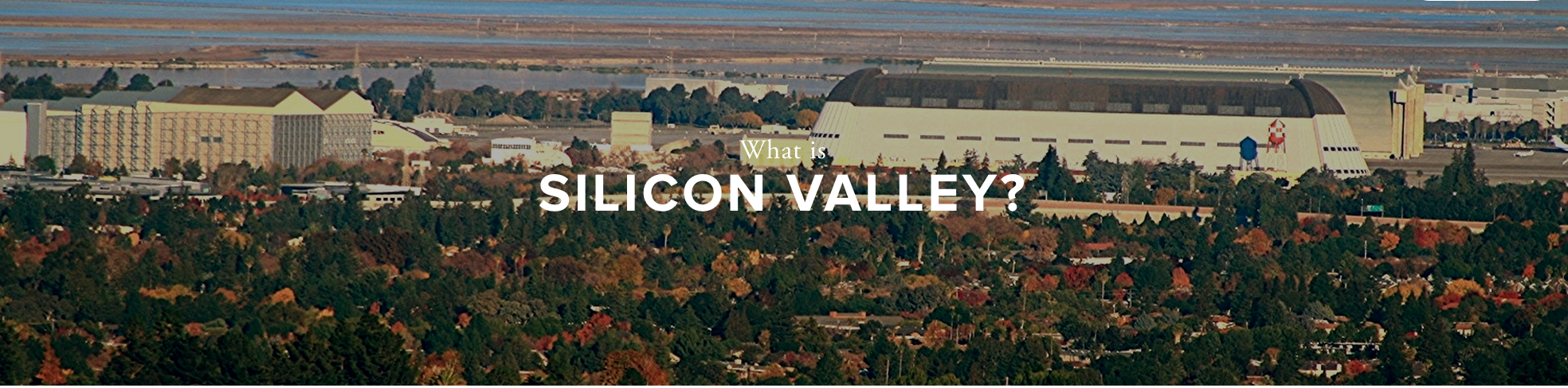 What is Silicon Valley?