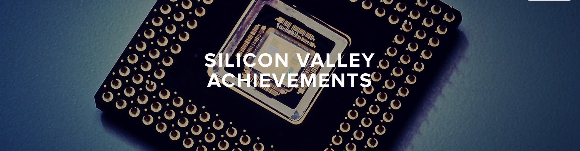 Silicon Valley Achievements
