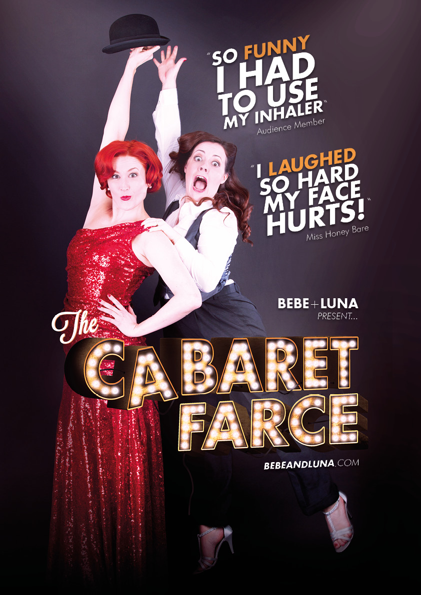 Bebe+Luna Present...The Cabaret Farce (main EdFringe2015 poster image, no venue overlay, design by DeskTidyDesign).jpg