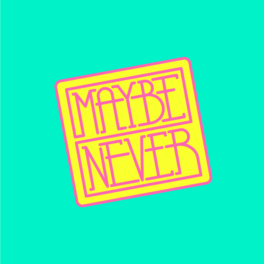 maybe-never.png
