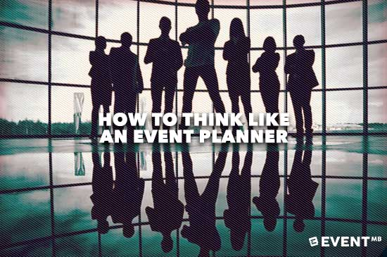 How To Think Like An Event Planner.jpeg