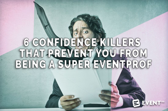 Main Title 6 Confidence Killers That Prevent You From Being A Super Eventprof (And How To Get Over Them)  As we grow and become super #eventprofs, there will always be times where our confidence is shaky. By understanding how to battle confidence killers along the way, you can successfully defeat them!  Being confident is an important aspect to being a successful #eventprof. Every once in awhile, though, you may find your confidence slipping. While it is always easier said than done, one of the first steps to regaining that confidence is to recognize what is killing your confidence. If you know what to look for, you can usually pinpoint it to certain scenarios in your life.   While in theory, this seems simple. The reality is that these situations may be difficult to recognize. If they have been happening for a while without you noticing, they may have become habit and part of your normal routine. Take a step back and look at your typical day. Analyze the daily situations, looking for confidence killers. Below are just a few confidence killers for you to look out for.  1. Negativity Surround yourself with positive people and positive thoughts. Without being aware of it, it is very easy to get sucked into that negative atmosphere, especially when it is constantly all around you. Whether it is their words, their general attitude, or even their body language, be vigilant and do not let negative people control your day or your thoughts. Once you can realize and recognize the negativity around you, you can choose whether or not you let it affect you. Pay attention to your own words and actions as well, to ensure you are acting, behaving, and thinking the way you imagine yourself acting. Here are some top tips on how to be a positive #eventprof.  When you are constantly around negative people, it becomes difficult to find positive things anywhere. Negative people will always come up with problems for every solution. This will eventually lead to how you feel about yourself