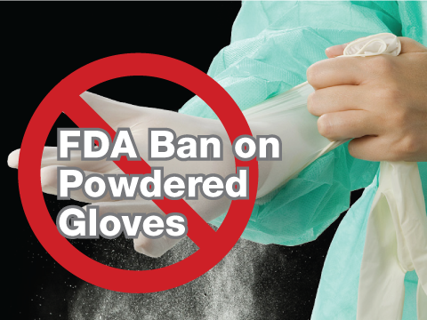 FDA-Powdered-Glove-Banned.png