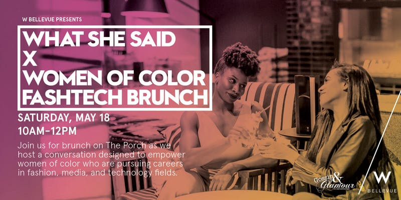 Join us in Seattle - Join us in Seattle, Wa as we team up with What She Said for our Women of Color in Fash Tech Brunch