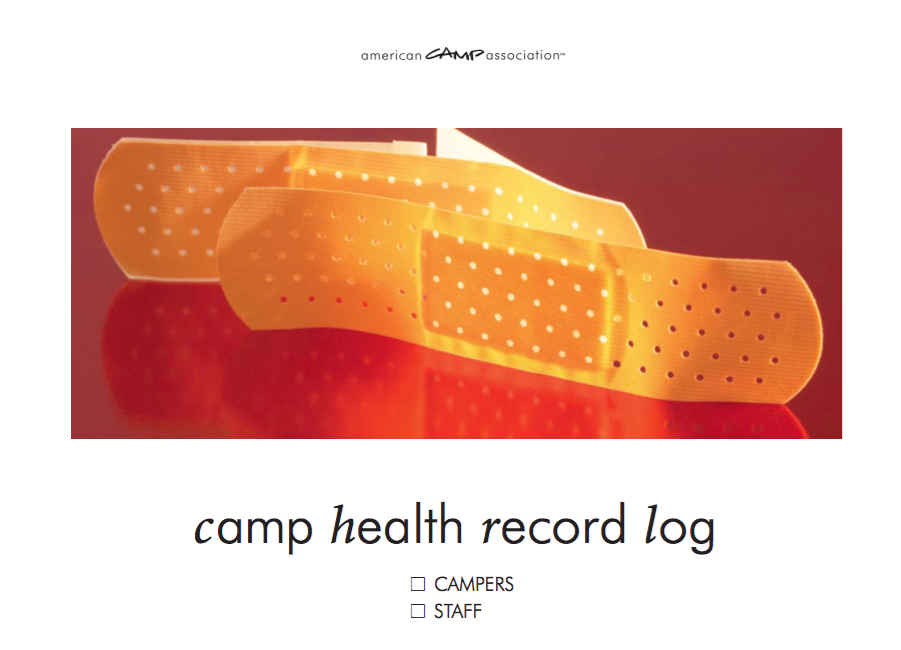 Have you also considered purchasing a personal copy of the ACA's Camp Health Record Log??