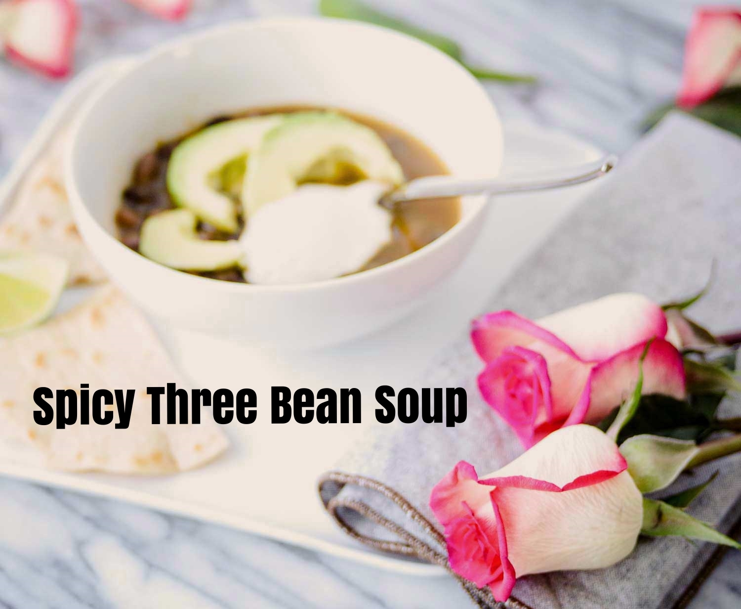 bean-soup-and-roses.jpg