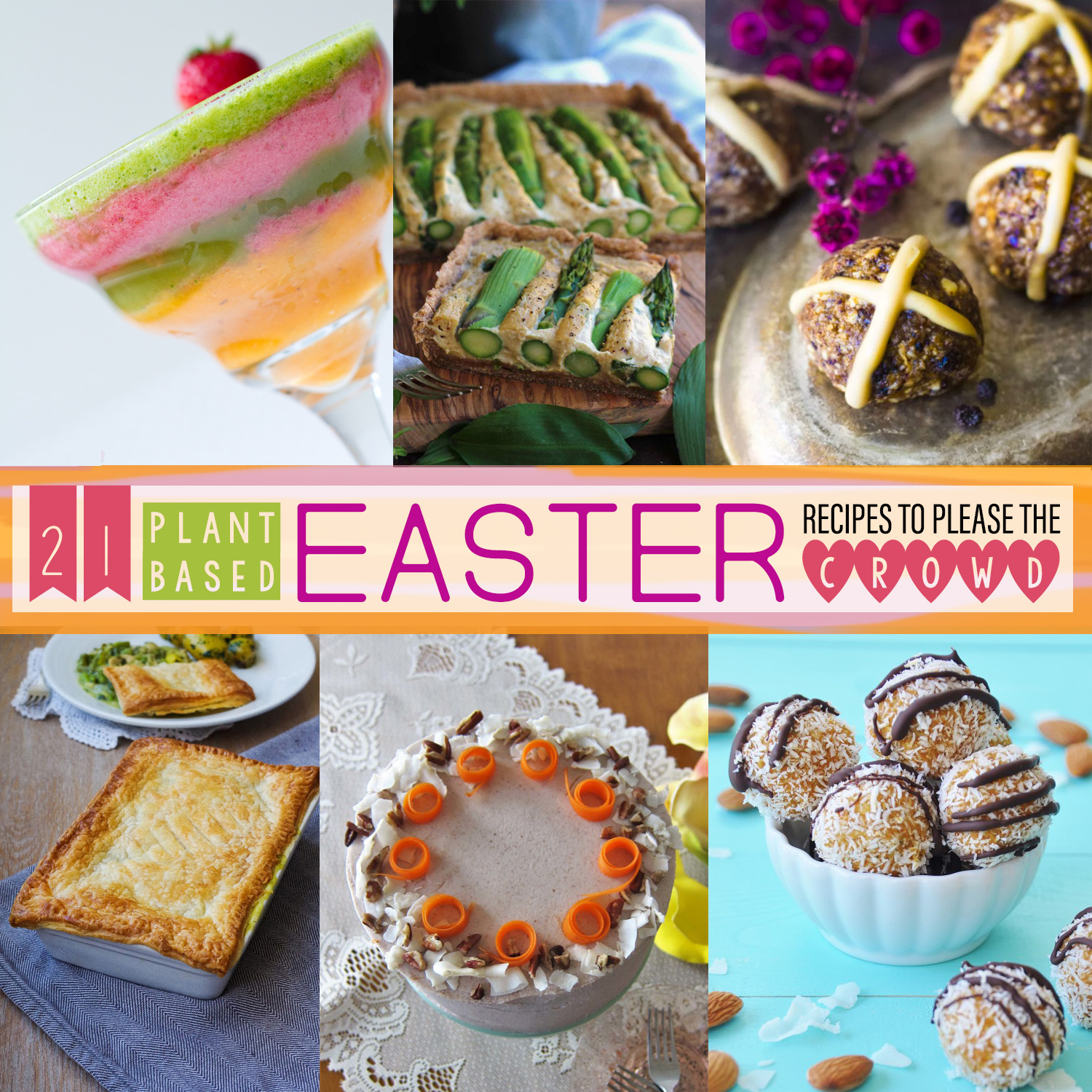 21 Plant-based Easter Recipes to Please the Crowd by Beautiful Ingredient.