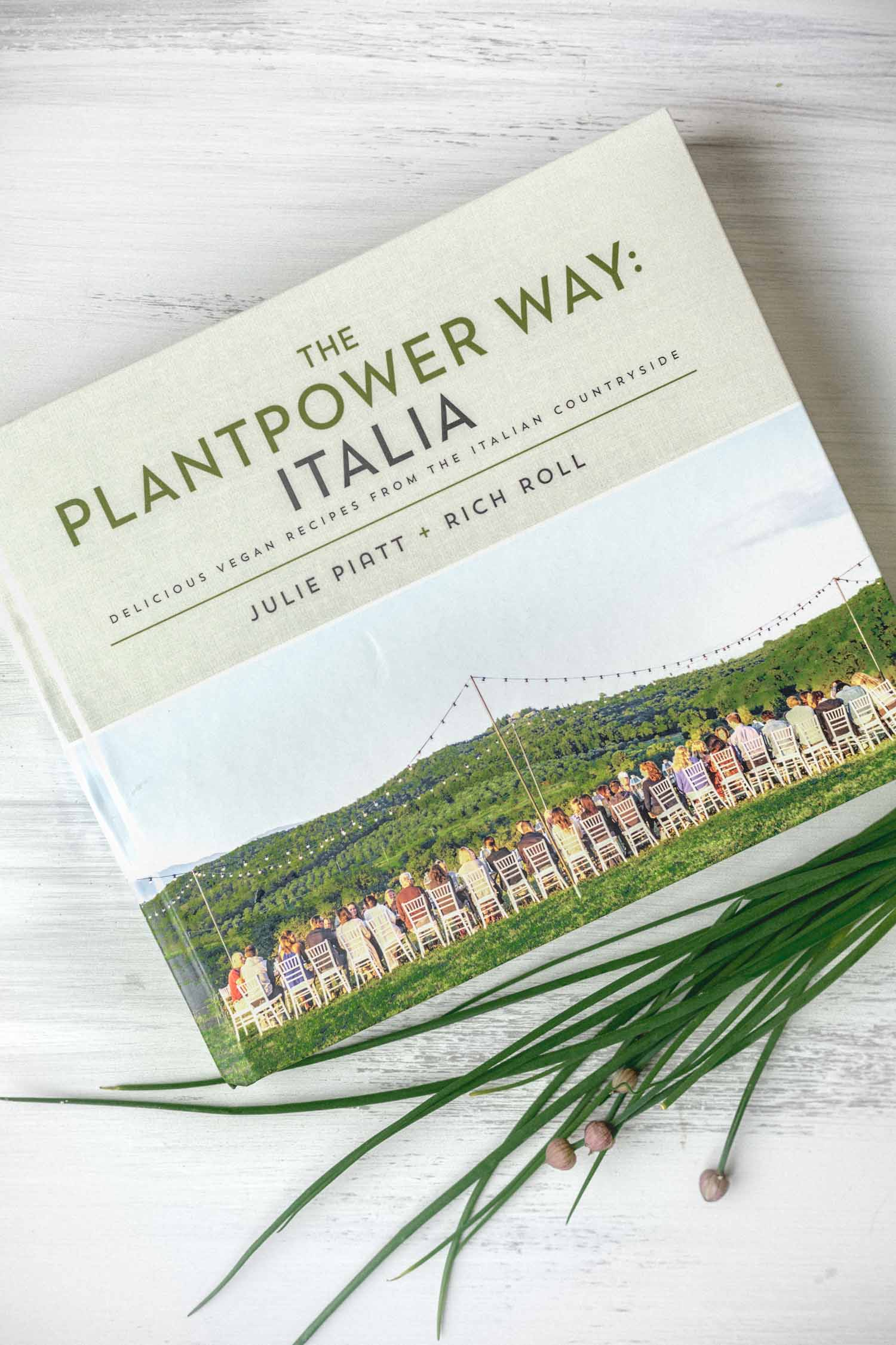 The Plantpower Way: Italia Cookbook  by Julie Piatt and Rich Roll