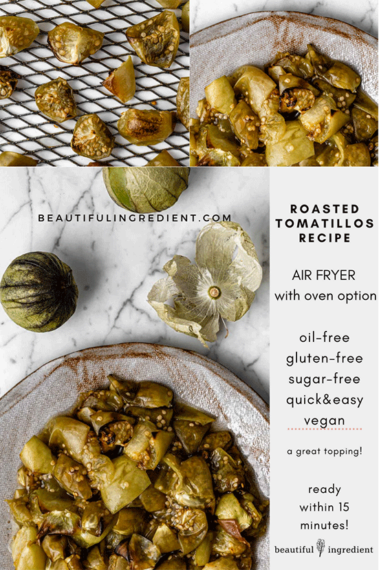 These beautifully golden roasted tomatillos have no oil in the recipe and are so quick and easy to make in the air fryer or oven, adding a beautiful sweet-tart flavor to your dishes, especially bean and potato-based foods. By Beautiful Ingredient.    #tomatillos #tomatillosrecipes #tomatillorecipe #roastedtomatillo #airfryer #tomatillo #airfryerrecipes #vegan #oilfree #oilfreeveganrecipes