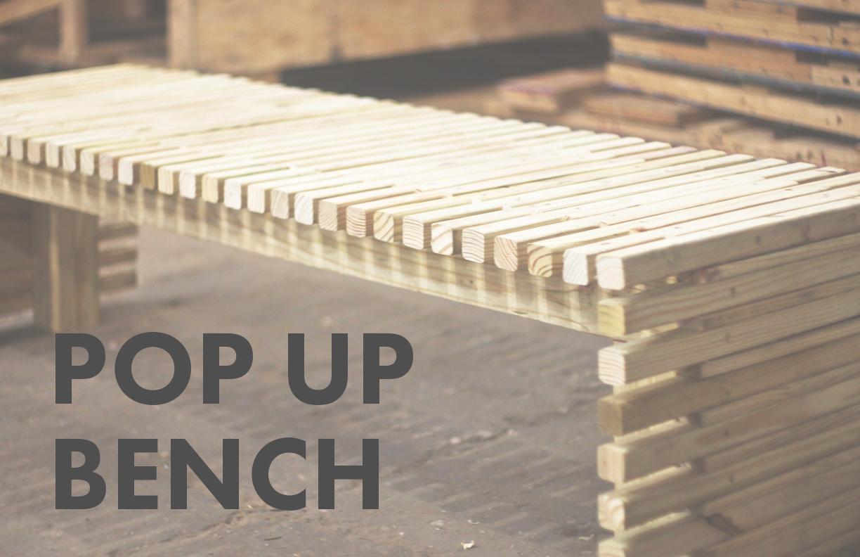 Pop-Up Bench