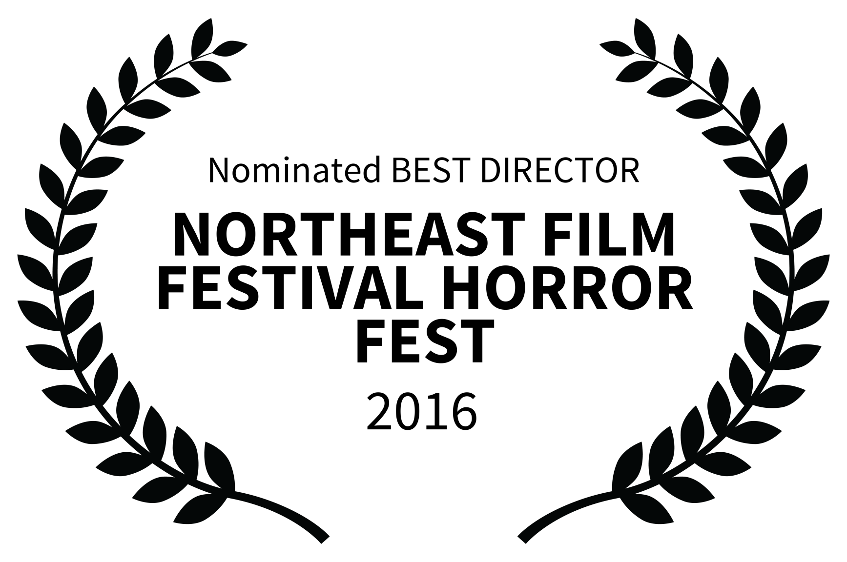 Nominated BEST DIRECTOR - NORTHEAST FILM FESTIVAL HORROR FEST - 2016-2.png