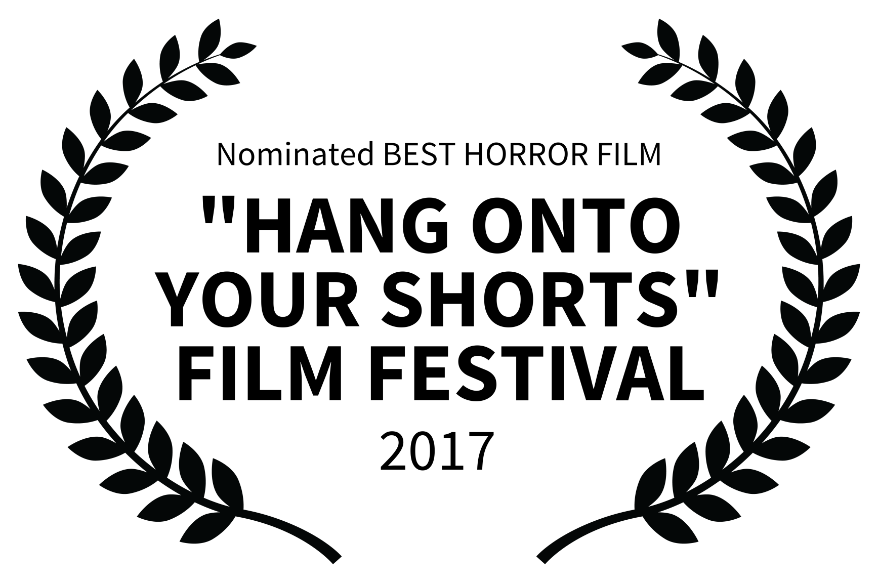Nominated BEST HORROR FILM - HANG ONTO YOUR SHORTS FILM FESTIVAL - 2017.png