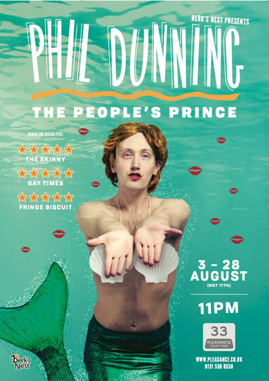 Phil Dunning: The People's Prince  (Edinburgh & Etcetera Theatre, London)