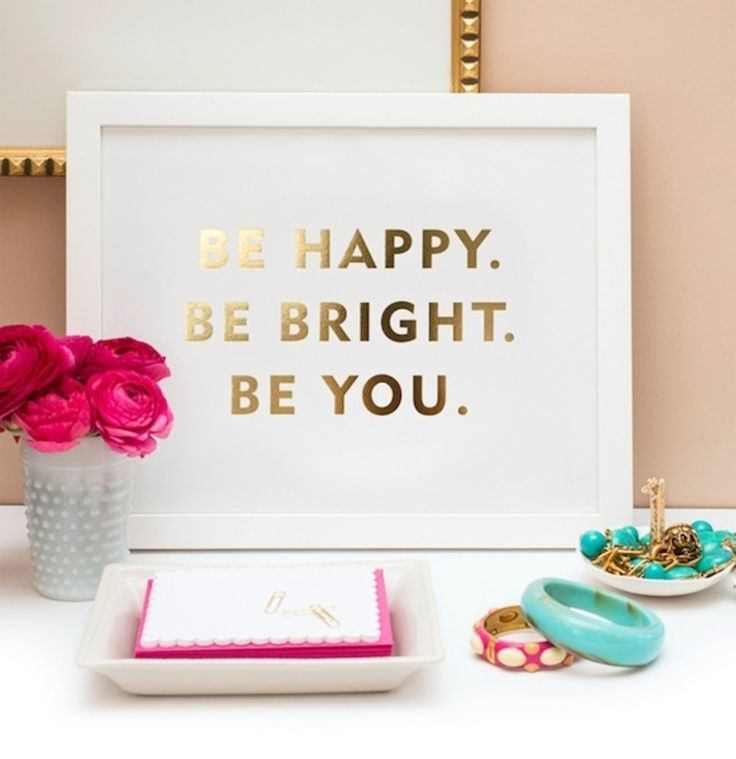 Be Bright - Be Happy - Be You