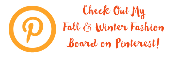 Check out my Fall + Winter Fashions on Pinterest!