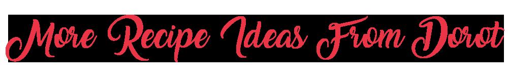 More Recipe Ideas