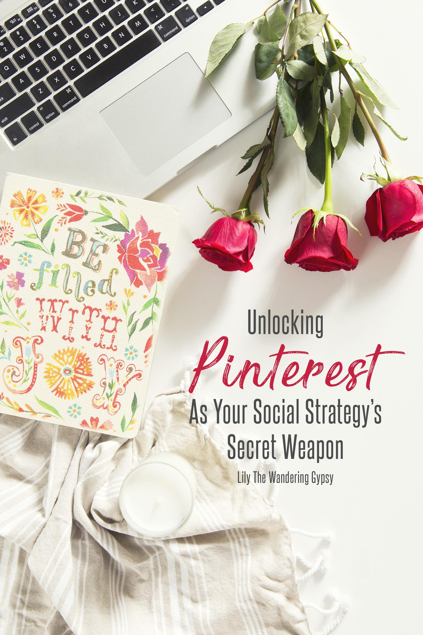 Unlocking Pinterest As Your Social Strategy's Secret Weapon