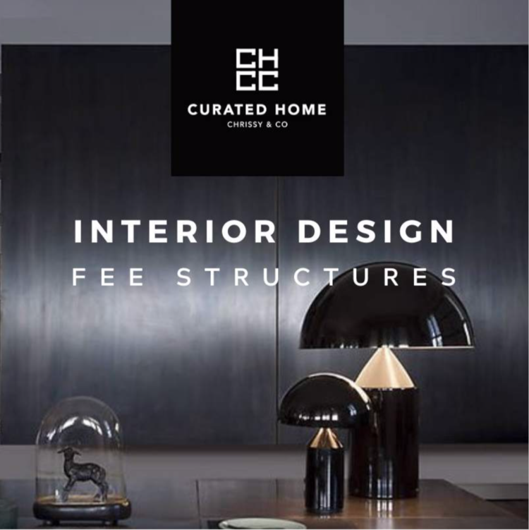 3 Types Of Interior Design Fees Curated Home By Chrissy Co