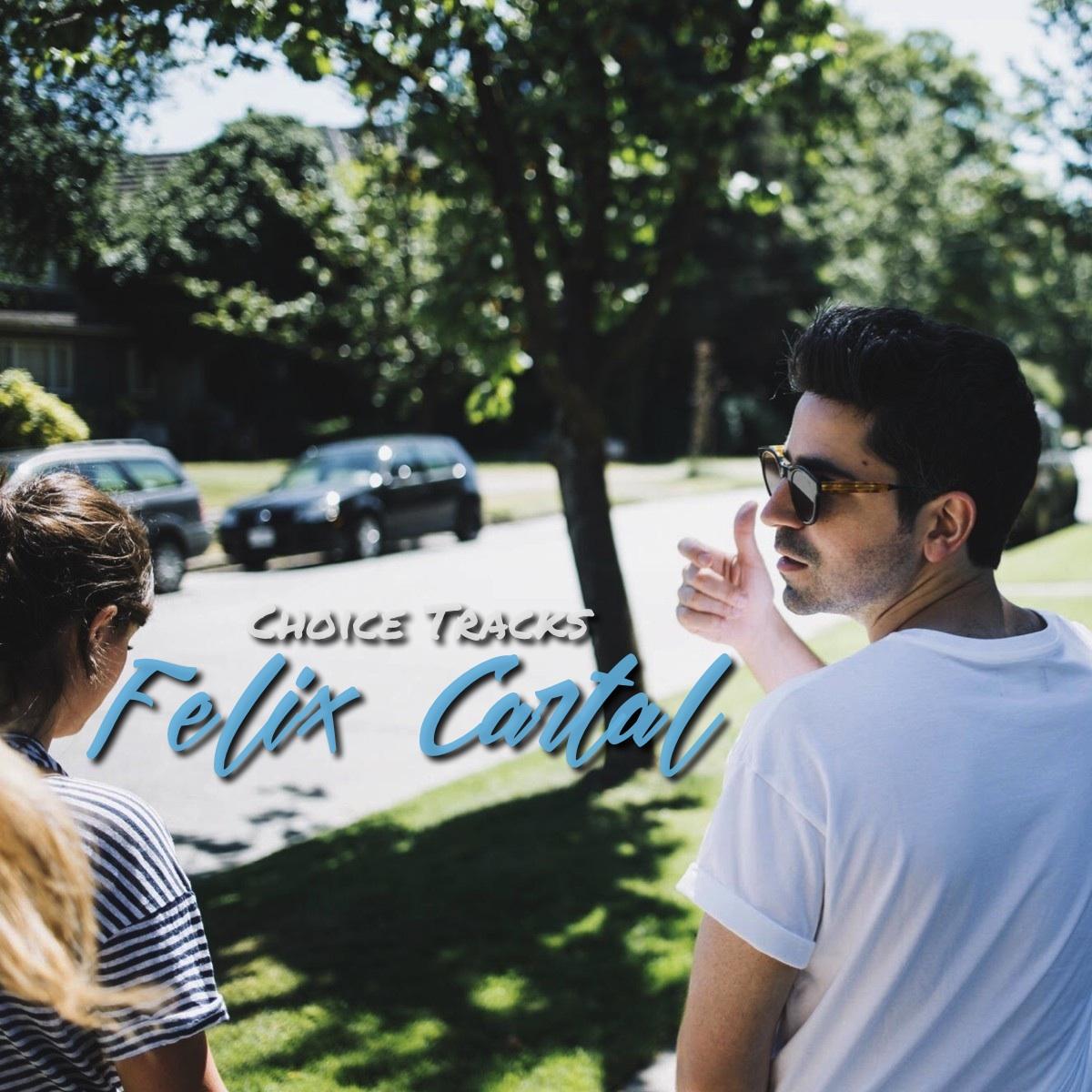 Felix Cartal Playlist Choice Tracks Summer