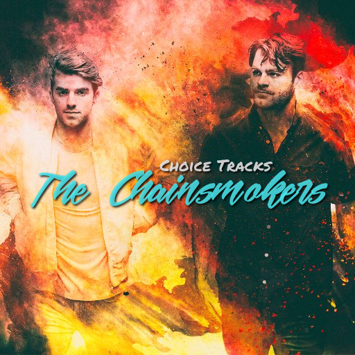 The Chainsmokers Choice Tracks Playlist