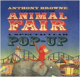 2002  Who better than Anthony Browne to give the traditional ANIMAL FAIR a whole new spin - along with a few flips, pulls, and pop-ups?  Currenlty out of print