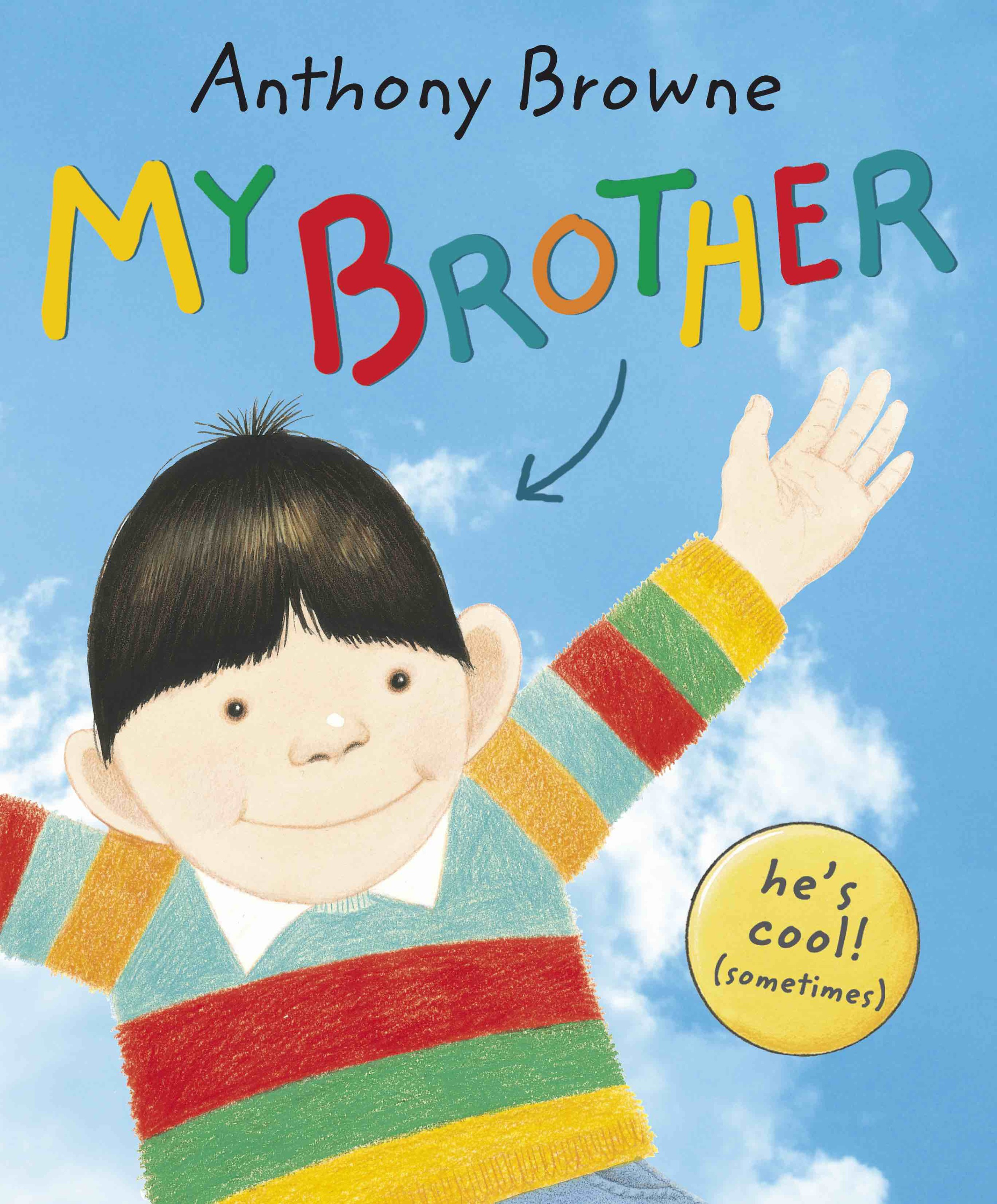 """2007  My brother is really cool. He's a super skateboarder and he's got massive muscles. He can run so fast that ...he can fly! Yes, my brother is really cool. A humorous, affectionate tribute to brothers, this title is perfect for adults and children everywhere. A brilliant follow-up to the best-selling """"My Dad and My Mum""""!"""