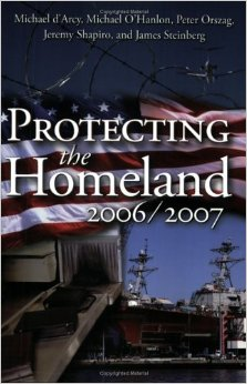 Protecting the Homeland 2006/2007 (Brookings Institution Press, 2006), with Michael d'Arcy, Michael O'Hanlon, Jeremy Shapiro, James Steinberg.  Discusses effectiveness of homeland security, and provides policy ideas regardingareas that still need improvement to keep Americans safe from terrorist attacks.