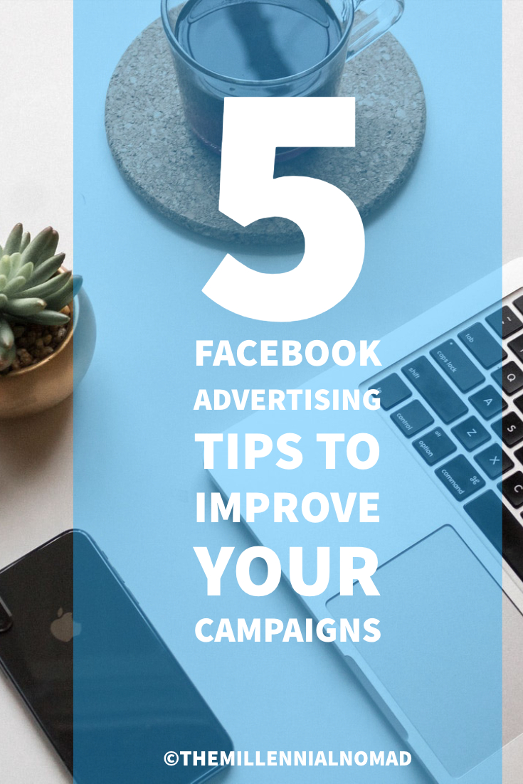 5 facebook advertising tips to improve your campaigns