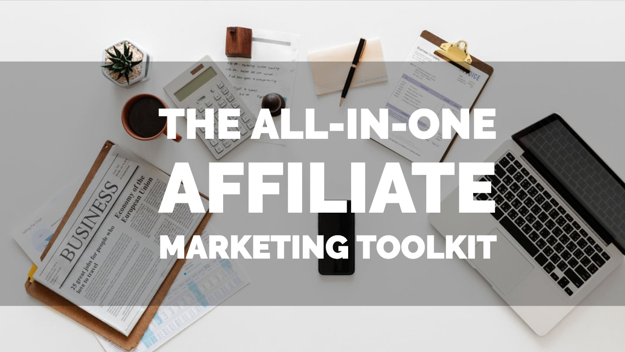 The all in one affiliate marketing toolkit