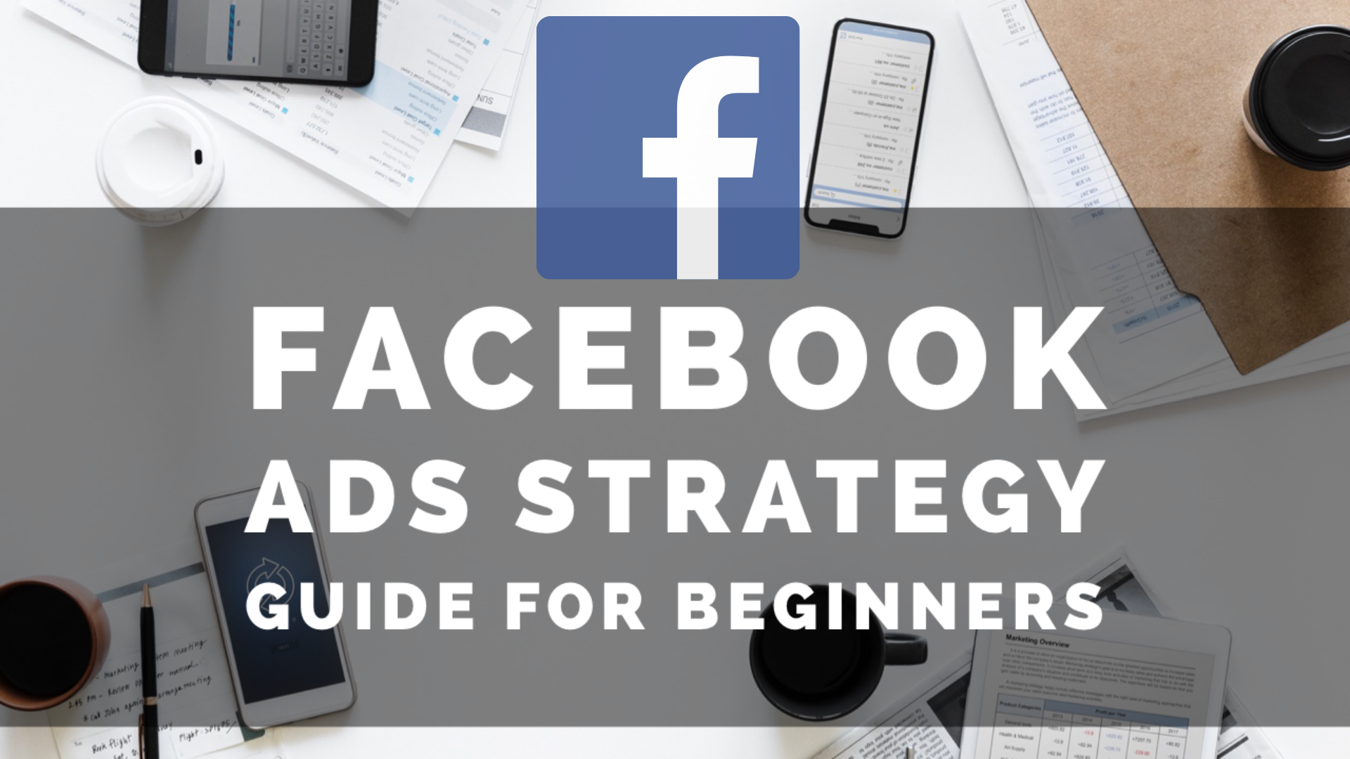 Facebook ads strategy guide for beginners