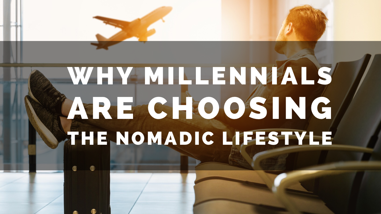 Alexandre Kan - TheMillennialnomad Blog - Why Millennials Are Choosing The Nomadic Lifestyle