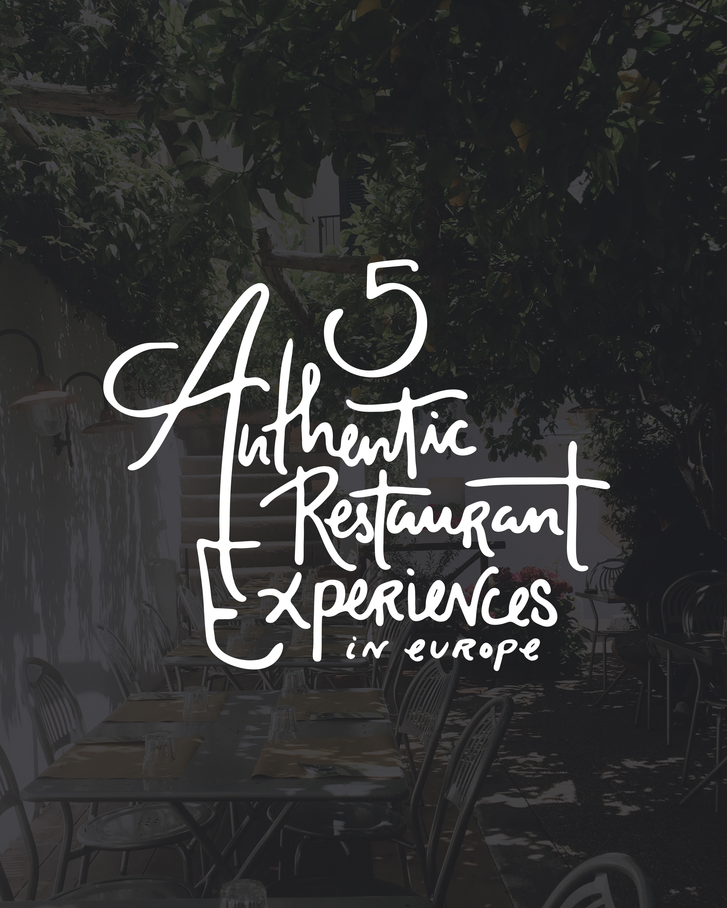 Five Restaurants In Europe For A Unique & Authentic Experience | Sea of Atlas