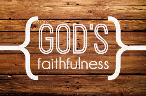 Pastor Don Adkins- God's Faithfulness. Part 1 Wed, Feb 25th and Part 2  Sun. March 8th 2015-