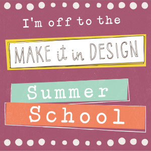 Copy of Make it in Design Summer School