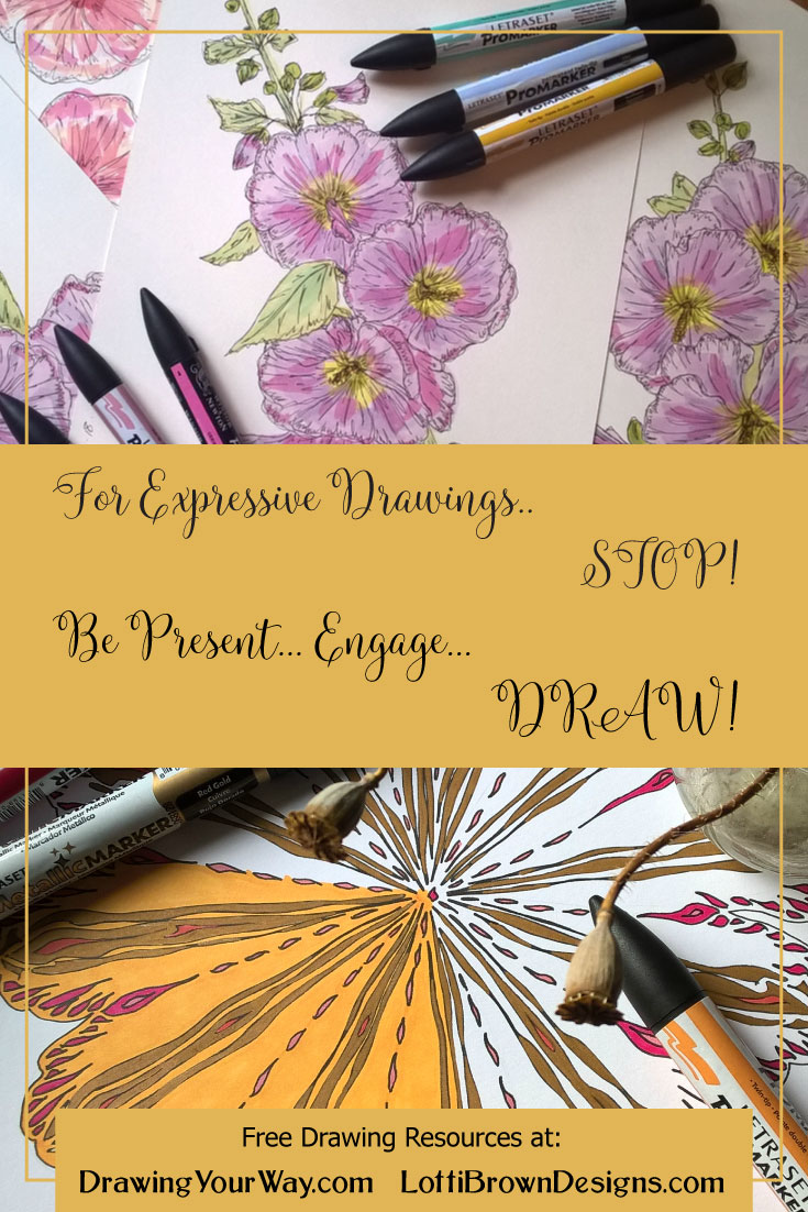 For more expressive drawings: Stop, be present, engage… and draw!